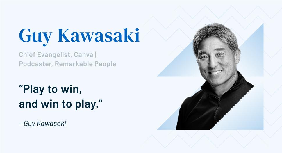 https://f.hubspotusercontent20.net/hubfs/2403270/Accelerate%202021/Quote-GuyKawasaki-2.jpg